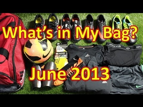 What's In My Soccer Bag? - June 2013