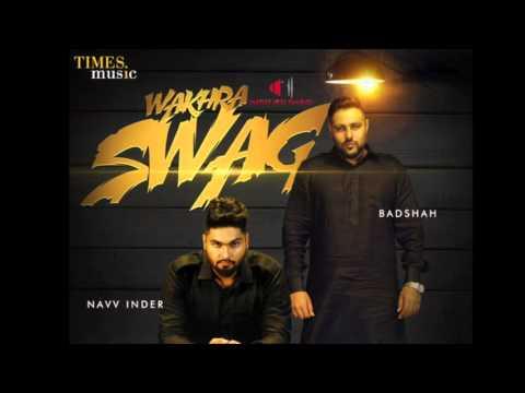 Wakhra Swag [Bass Boosted] | Navv Inder feat. Badshah | Punjabi Songs