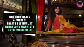 Go 'Balle-Balle' At The Bhangra Beats & Punjabi Treats Fest By Bengaluru Marriott Hotel Whitefield!