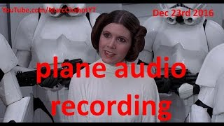 Carrie Fisher plane audio recording from United Airlines Star Wars heart attack hospital death