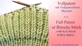 Vollpatent mit tiefgestochenen Maschen - Full Patent or Brioche Stitch with Knit Stitch in Row below