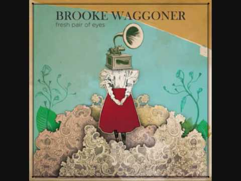 Brooke Waggoner - Fresh Pair Of Eyes