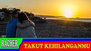 Racher - Takut Kehilanganmu - Irwansyah feat Zaskia Sungkar