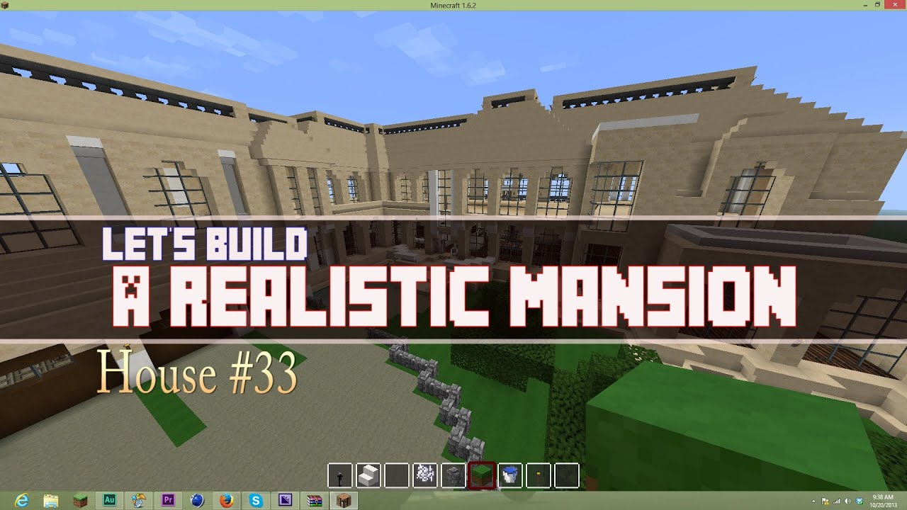 Let S Build A Realistic Mansion Part