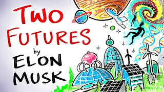 There Are Two Futures - Elon Musk