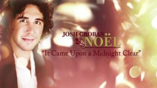 Josh Groban - It Came Upon A Midnight Clear [Official HD Audio]