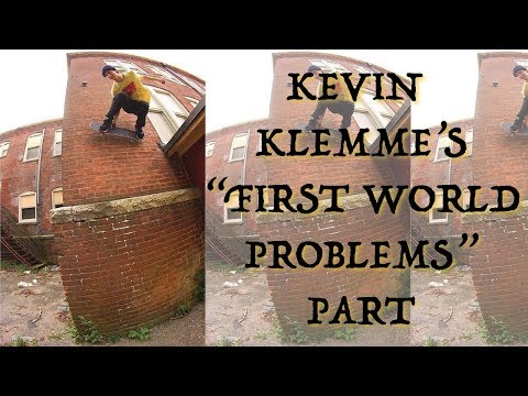 "Kevin Klemme - ""FIRST WORLD PROBLEMS"" PART"