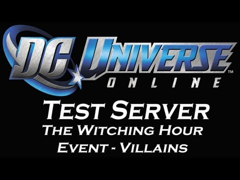 DC Universe Online Test Server: The Witching Hour Event - Villains