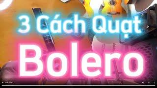 3 Cách Quạt Guitar Bolero Dễ Tập | Guitar Bolero|