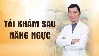 Tái khám sau Phẫu thuật nâng ngực Bác sỹ Dương Văn Tươi - Thẩm mỹ Saigon Young