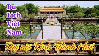 Đại Nội Kinh Thành Huế 2018- Hành trình khám phá vùng đất Kinh Đô-Điểm đến lý tưởng