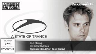 ASOT 514_ The Blizzard & Omnia - My Inner Island (Yuri Kane Remix)