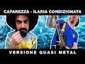ILARIA CONDIZIONATA (Caparezza PUNK/METAL/ROCK COVER by ZE)