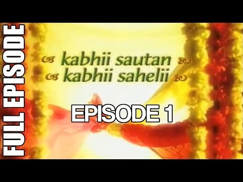 Kabhii Sautan Kabhii Sahelii - Episode 1 (full Ep) video