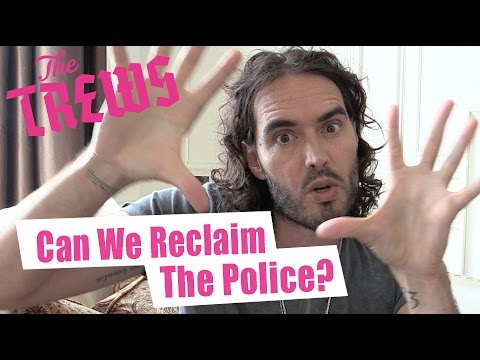 Russell Brand The Trews (E348) - Can We Reclaim the Police?