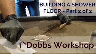 Building A Shower Floor From Scratch - Part 2 of 2