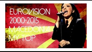 Eurovision 2000 - 2015 l Macedonia l My top