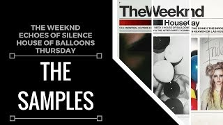 Samples From: The Weeknd - Trilogy [Echoes Of Silence, House Of Balloons, Thursday] | XSamples