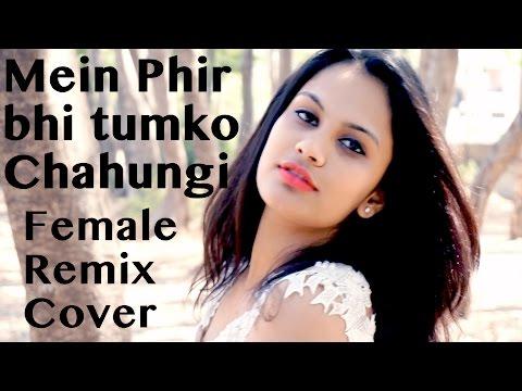 download lagu Main Phir Bhi Tumko Chahunga I Arijit Singh Remix gratis