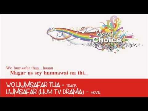 Wo Humsafar Tha - Humsafar (Hum TV Drama Title)