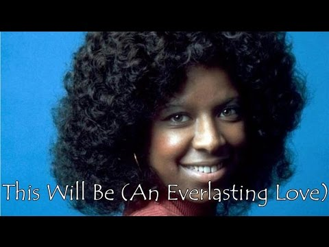 ♥♪♫ This Will Be (An Everlasting Love) ♫♪♥