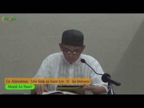 Ust. Abdurrahman - Tafsir Surah An Naziat Ayat 42 - Dst