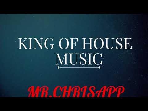 KING OF HOUSE MUSIC EP.1 - by Mr.ChrisAPP