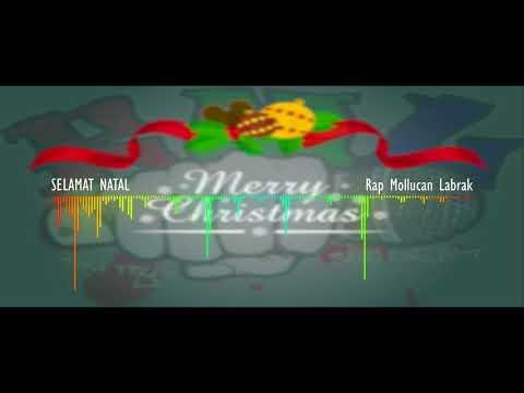 Selamat Natal - Rap Mollucan Labrak ☆ Lagu Natal Terbaru ☆ 2017