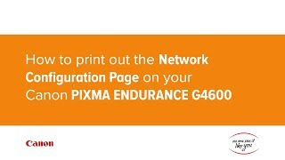 How to print out the Network Configuration Page on your Canon PIXMA G4600 MegaTank.