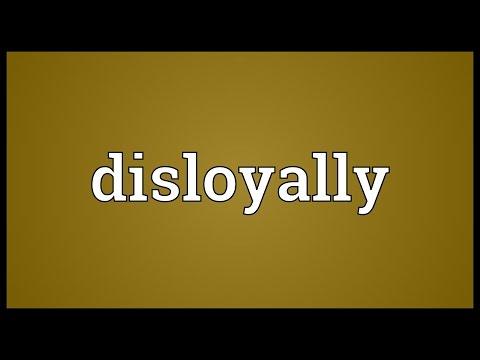 Header of disloyally