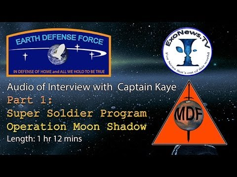 Audio - Supersoldiers and Project Moon Shadow - Full Interview with Captain K. Part 1