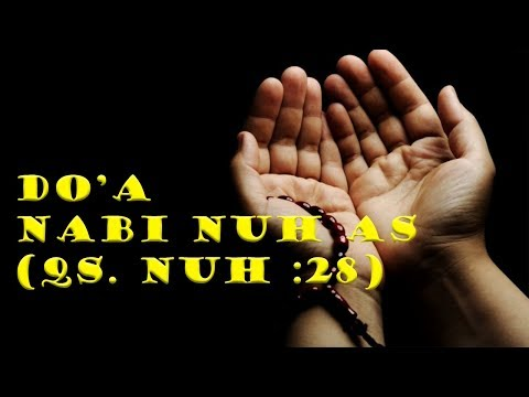 Doa Nabi Nuh As QS Nuh 28