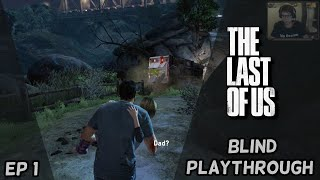 The Last of Us Blind Playthrough - Ep1 - Why!?!