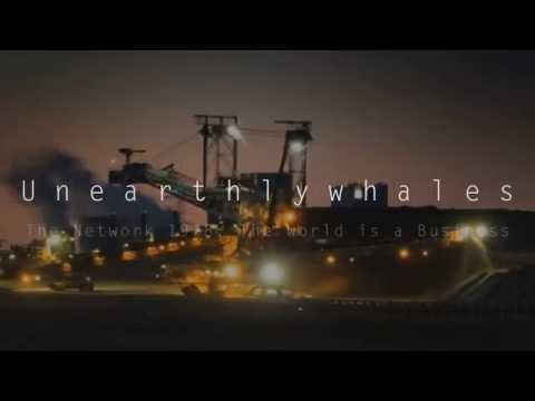 Unearthlywhales - The Network 1976: The world is a Business (Teaser)