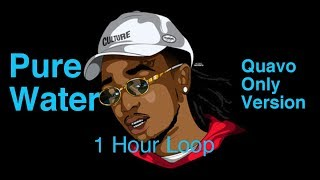 "[1 Hour Loop] ""Pure Water"" - DJ Mustard X Migos - Quavo Only Version"