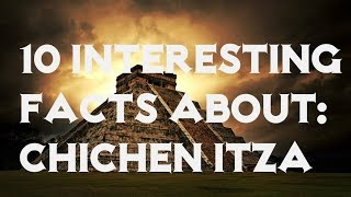 [10 interesting facts about- Chichen itza (Mayan Temple) (?????+)] Video