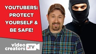 How To Protect Your Info and Be Safe as a YouTuber
