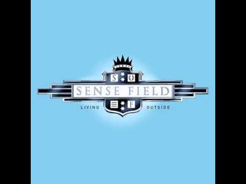 Sense Field - Feel What You Feel