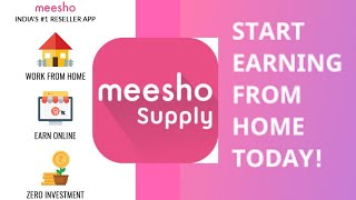 Earn money online with zero Investment - Work from Home - Become Reseller : Meesho Supply