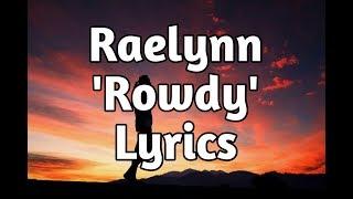Raelynn Rowdy