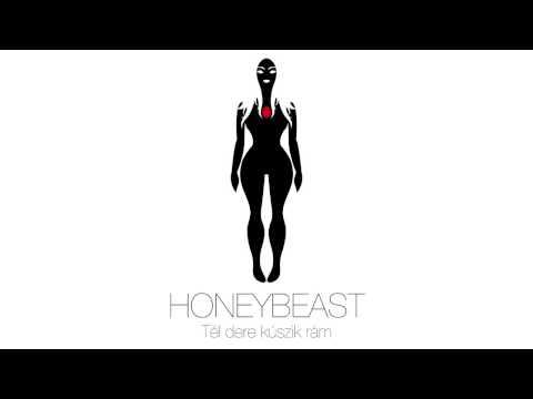HONEYBEAST - Tél Dere Kúszik Rám