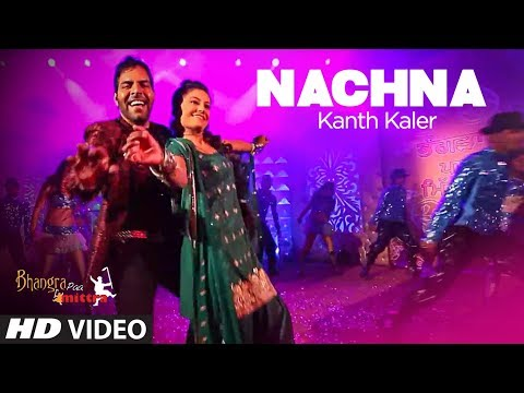 Nachna Full Song kanth kaler New Punjabi Song | Bhangra Paa...