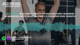 BYB 14: Building a Healthy Food Delivery Business In BKK, with Paleo Robbie Co-founder Erik Verspui