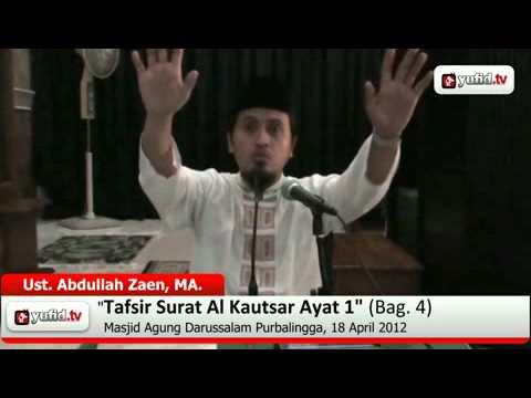 Kajian Tafsir Al Quran: Tafsir Al-Quran Surat Al Kautsar Ayat 1 Bagian 4 - Ustadz Abdullah Zaen