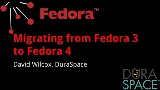 Fedora 4 Training - Migrating from Fedora 3 to Fedora 4