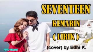 SEVENTEEN   Kemarin Lirik Lagu Sedih  Download MP3