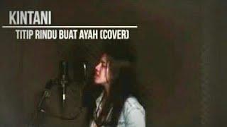 Download Lagu Lagu Sedih - Titip Rindu Buat Ayah - Kintani Cover Gratis STAFABAND