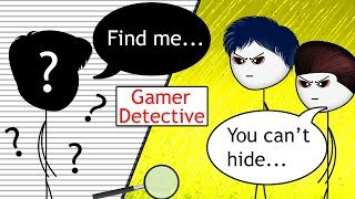 When a Gamer becomes a Detective