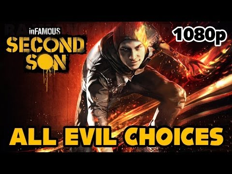 inFAMOUS: Second Son - All EVIL Choices [1080p] TRUE-HD QUALITY