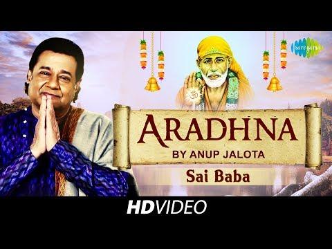 Aradhana By Anup Jalota   Sai Baba Bhajans, Mantras, Aartis